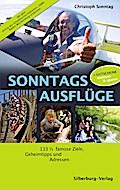 Sonntags Ausflüge; 133 1/3 famose Ziele, Geheimtipps und Adressen; Deutsch; 163 Abbildungen