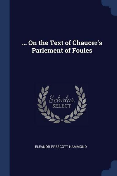 ... on the Text of Chaucer's Parlement of Foules