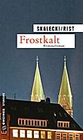 Frostkalt; Kriminalroman; Kriminalromane im G ...