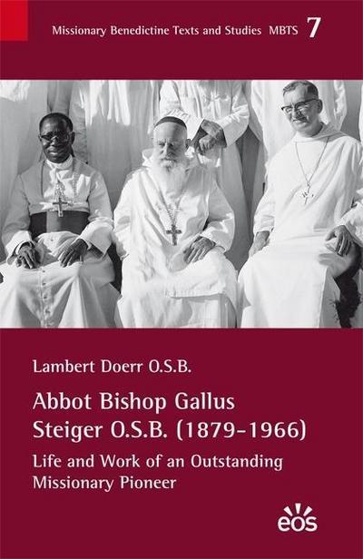 Abbot Bishop Gallus Steiger O.S.B. (1879-1966)
