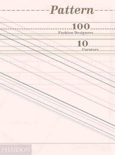 Pattern, 100 Fashion Designers, 10 Curators