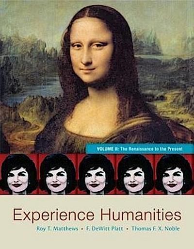 Experience Humanities, Volume II: The Renaissance to the Present