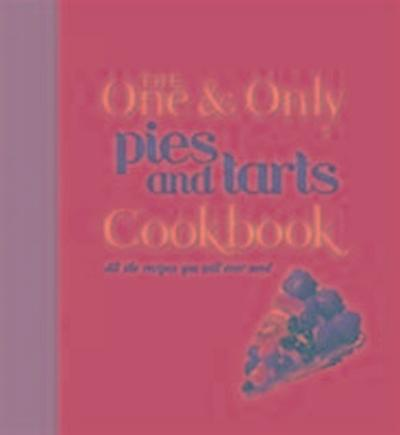 One and Only Pies and Tarts Cookbook