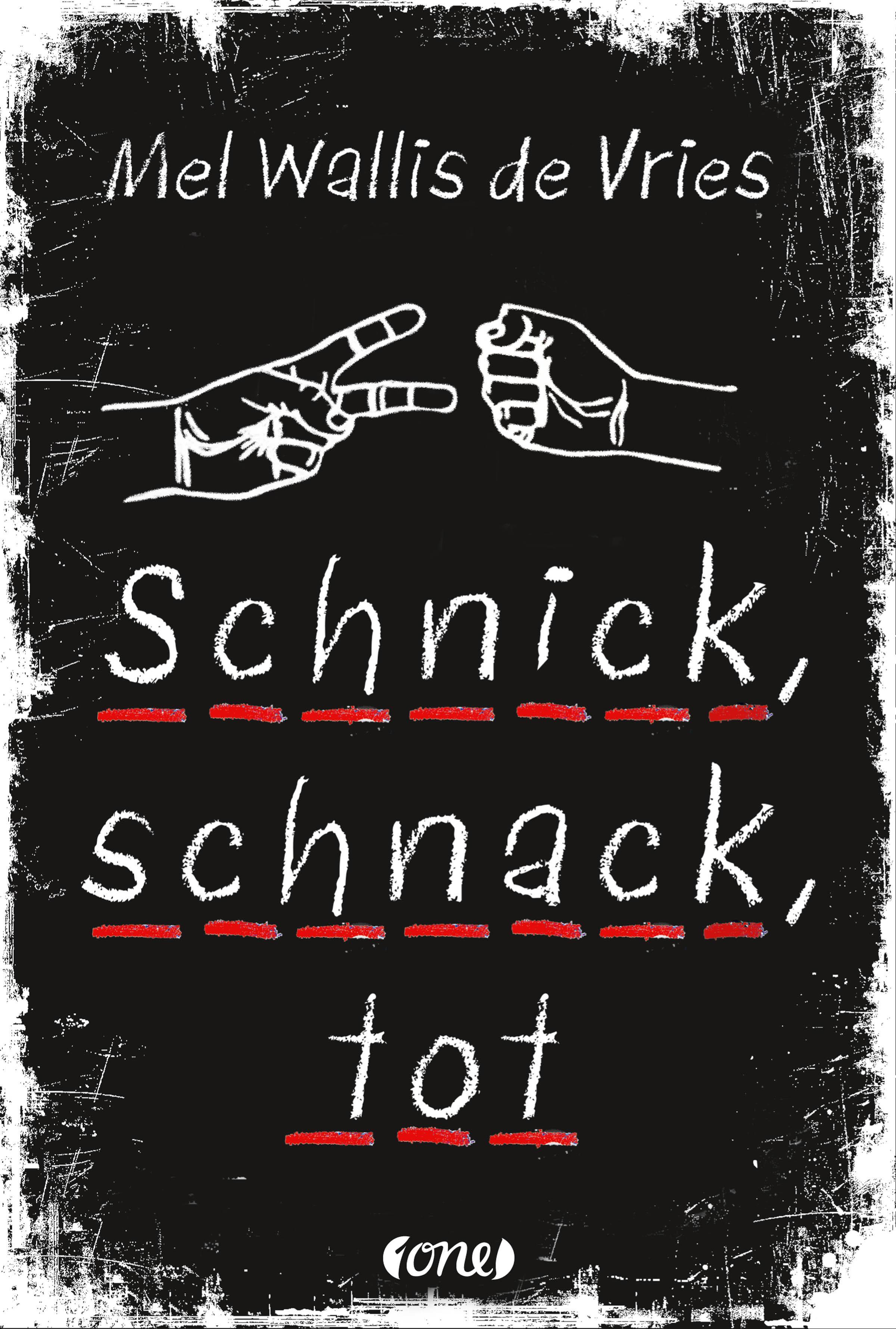 Schnick, schnack, tot Mel Wallis de Vries