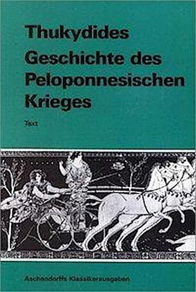 Geschichte des Peloponnesischen Krieges. Text