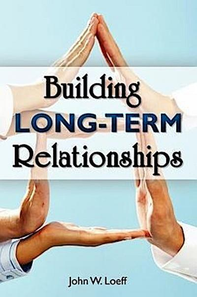 Building Long Term Relationships