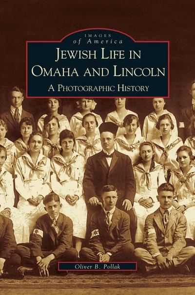 Jewish Life in Omaha and Lincoln: A Photographic History