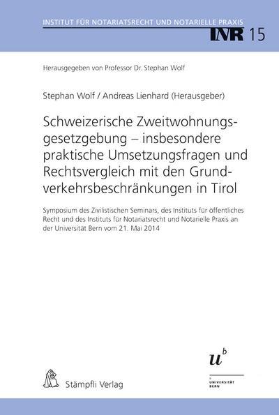 Schweizerische Zweitwohnungsgesetzgebung - insbesondere praktische Umsetzungsfragen und Rechtsvergleich mit den Grundverkehrsbeschränkungen in Tirol