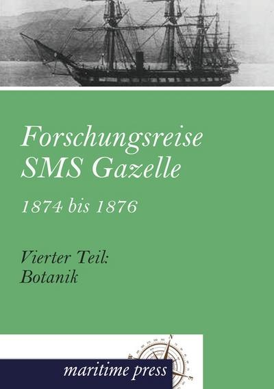 Forschungsreise SMS Gazelle 1874 bis 1876. Teil 04. Botanik