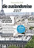 die auslandsreise 2017 - Arbeiten, studieren und lernen im Ausland