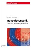 Industriesensorik: Automation, Messtechnik und Mechatronik