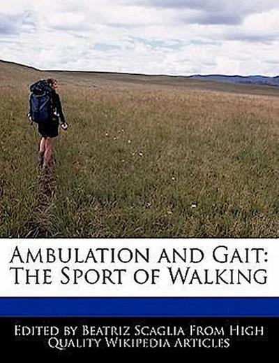 Ambulation and Gait: The Sport of Walking
