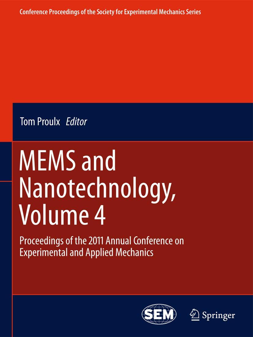 MEMS and Nanotechnology, Volume 4, Tom Proulx