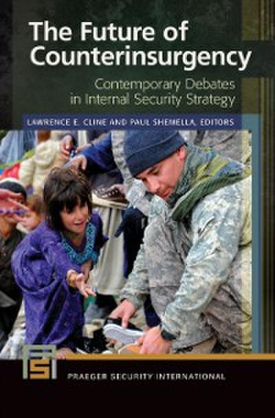 Future of Counterinsurgency: Contemporary Debates in Internal Security Strategy