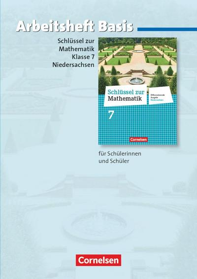 Schlüssel zur Mathematik  7. Schuljahr. Basisarbeitsheft mit eingelegten Lösungen. Differenzierende Ausgabe Niedersachsen