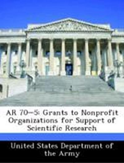 United States Department of the Army: AR 70-5: Grants to Non