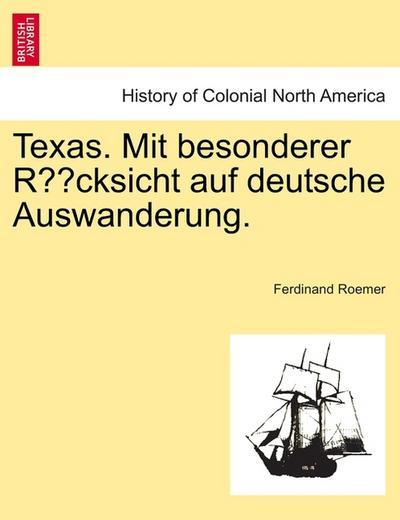 Texas. Mit besonderer Rücksicht auf deutsche Auswanderung