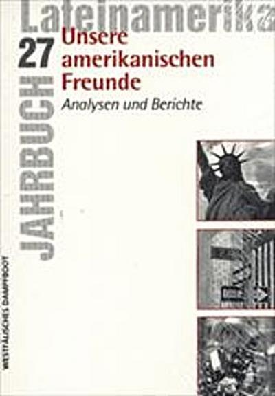 Unsere amerikanischen Freunde (Jahrbuch Lateinamerika)