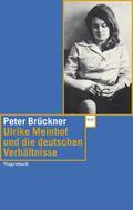 Ulrike Meinhof und die deutschen Verhältnisse