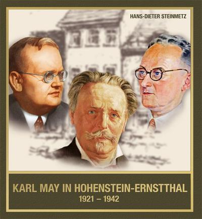 Karl May in Hohenstein-Ernstthal 1921 - 1942