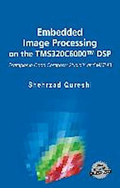 Embedded Image Processing on the TMS320C6000 DSP