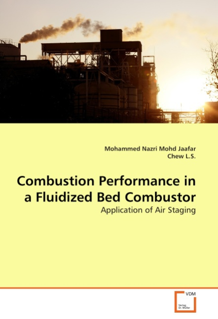 Combustion Performance in a Fluidized Bed Combustor - Mohamm ... 9783639371420