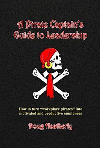 A Pirate Captain's Guide to Leadership