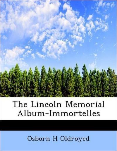 The Lincoln Memorial Album-Immortelles