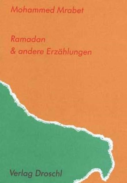 Mohammed Mrabet ~ Ramadan und andere Erzählungen 9783854203247