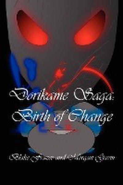 Dorikame Saga: Birth of Change