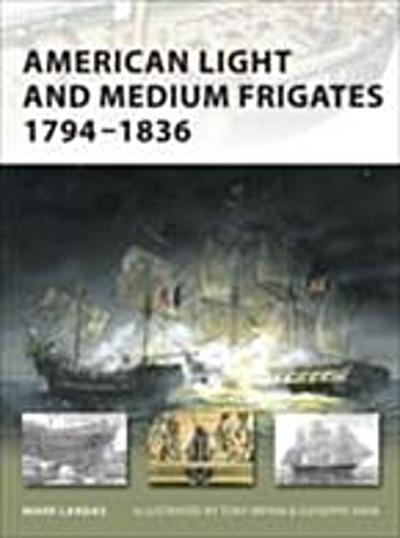 American Light and Medium Frigates 1794 1836