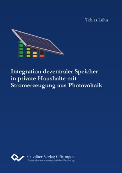 Integration dezentraler Speicher in private Haushalte mit Stromerzeugung aus Photovoltaik