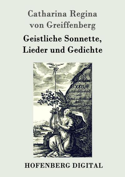 Geistliche Sonnette, Lieder und Gedichte