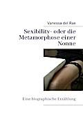 Sexibility- oder die Metamorphose einer Nonne - Vanessa del Rae