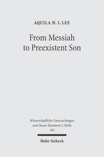 From Messiah to Preexistent Son
