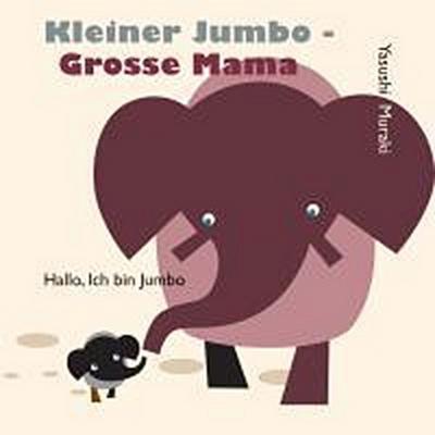 Kleiner Jumbo - große Mama