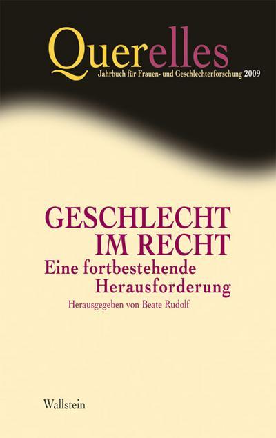 Querelles. Jahrbuch für Frauen- und Geschlechterforschung: Querelles, Bd.14/2009 : Geschlecht im Recht. Eine fortbestehende Herausforderung