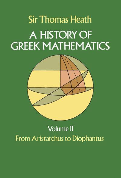 A History of Greek Mathematics, Volume II
