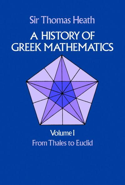 A History of Greek Mathematics, Volume I