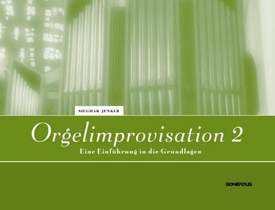 Orgelimprovisation 2: Eine Einführung in die Grundlagen