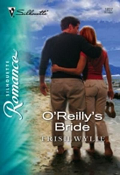 O'Reilly's Bride (Mills & Boon Silhouette)