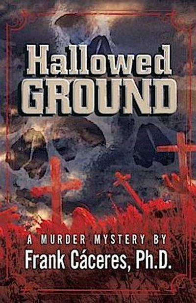 Hallowed Ground: A Murder Mystery