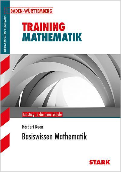 STARK Training Berufliches Gymnasium - Basiswissen Mathematik - BaWü