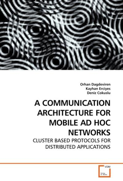 A COMMUNICATION ARCHITECTURE FOR MOBILE AD HOC NETWORKS