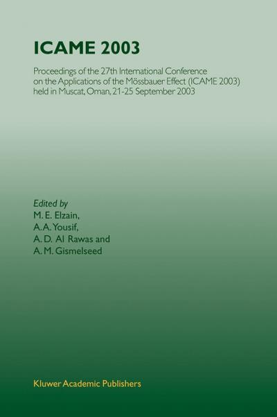 Icame 2003: Proceedings of the 27th International Conference on the Applications of the Mössbauer Effect (Icame 2003) Held in Musc
