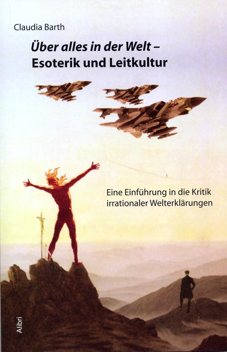 Claudia Barth / Über alles in der Welt - Esoterik und Leitkultur 9783865690364