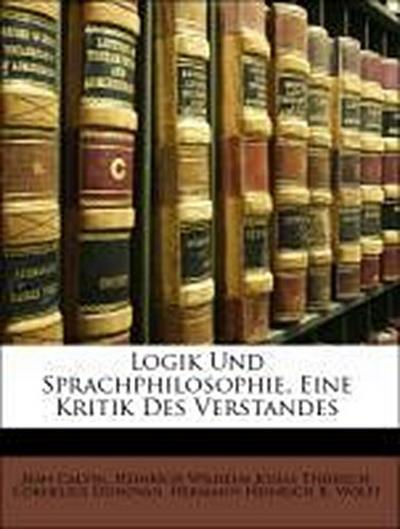 Logik Und Sprachphilosophie, Eine Kritik Des Verstandes