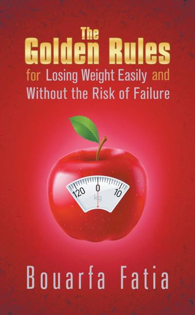 Golden Rules for Losing Weight Easily and Without the Risk of Failure