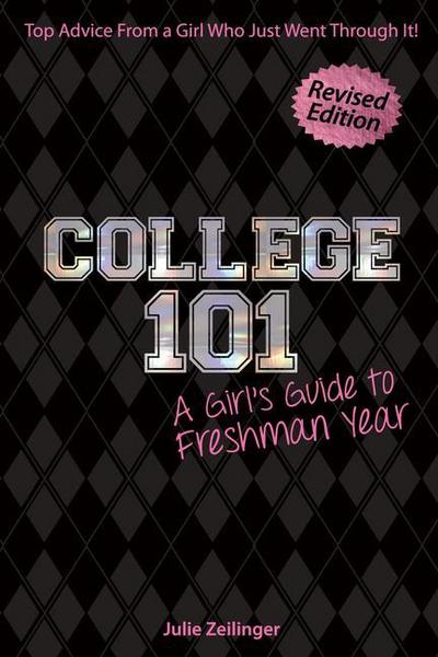 College 101: A Girl's Guide to Freshman Year