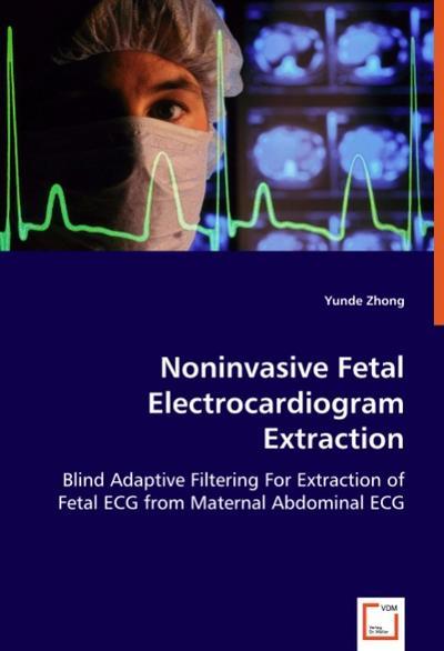 Noninvasive Fetal Electrocardiogram Extraction